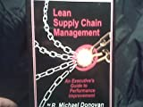 img - for Lean Supply Chain Management: An Executive's Guide to Performance Improvement book / textbook / text book