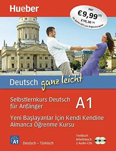 Deutsch ganz leicht A1: Selbstlernkurs Deutsch für Anfänger ― Yeni başlayanlar için kendi kendine Almanca öğrenme kursu / Paket: Textbuch + Arbeitsbuch + 2 Audio-CDs (... ganz leicht Deutsch A1)