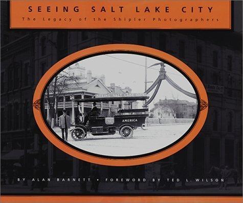 Seeing Salt Lake City: The Legacy of the Shipler Photographers by Alan Barnett - Malls Shopping Salt City Lake