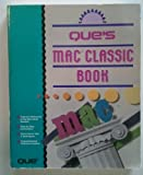Que's Mac Classic Book, Mark K. Bilbo, 0880227702