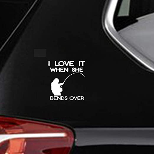 I Love It When She Bends Over Funny Car Truck Suv vinyl sticker decal