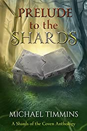 Prelude to the Shards: A Shards of the Coven Anthology