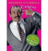 [(The Course )] [Author: Brendan O'Carroll] [Oct-1998]