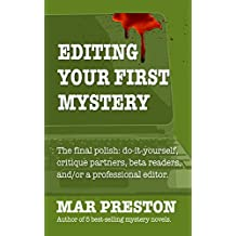 Editing Your First Mystery (Writing Your First Mystery Book 5)