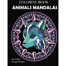 Animal Mandalas Coloring Book: Unique Designs For Adults