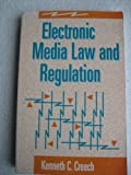 Electronic Media Law and Regulation, Creech, Kenneth, 024080130X