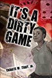 It's a Dirty Game, Jr. Terry, 1608361756