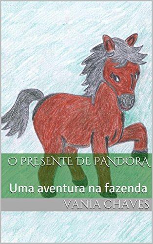 O PRESENTE DE PANDORA: Uma aventura na fazenda