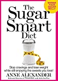 The Sugar Smart Diet:Stop Cravings and Lose Weight While Still Enjoying the Sweets You Love!