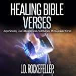 Healing Bible Verses: Experiencing God's Healing and Faithfulness Through His Words | J. D. Rockefeller