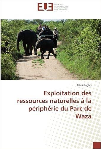 Livres gratuits Exploitation des ressources naturelles à la périphérie du Parc de Waza epub, pdf