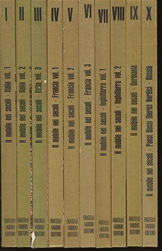 Il Mobile nei Secoli, complete in 10 volumes (Italia / Francia / Inghilterra / Germania / Bassi, Iberici, Russia, Nordici)