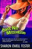Ain't No Mountain, Sharon Ewell Foster, 0764228854