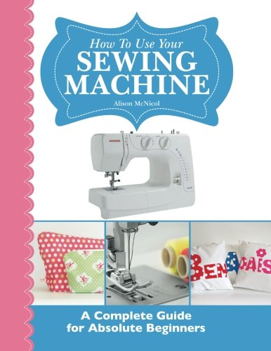 Heart Machine Embroidery (How To Use Your Sewing Machine: A Complete Guide for Absolute)