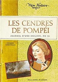 Les cendres de Pompéi : Journal de Briséis, an 79 par Christine Féret-Fleury