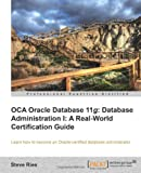 OCA Oracle Database 11g Database Administration I, Steve Ries, 1849687307