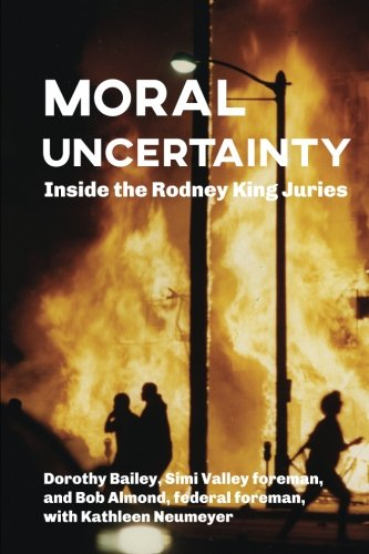 Moral Uncertainty: Inside the Rodney King Juries