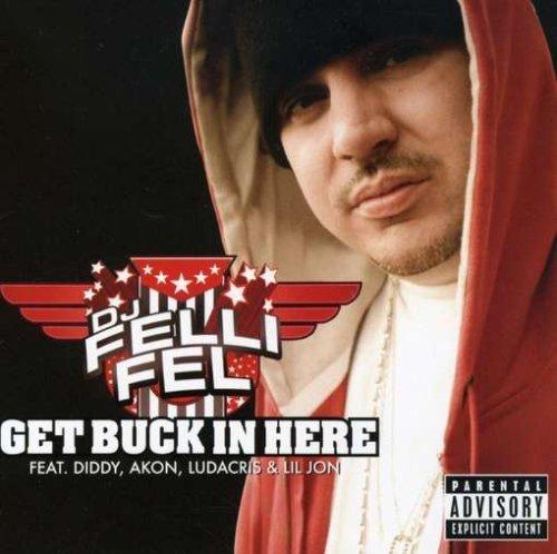 Get Buck in Here by DJ Felli Fel (Dj Felli Fel Get Buck In Here)