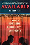 Available: A Memoir of Heartbreak, Hookups, Love and Brunch
