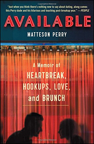 Download Available: A Memoir of Heartbreak, Hookups, Love and Brunch ebook