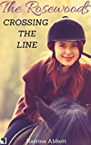 Crossing the Line (The Rosewoods Book 10)
