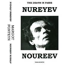 The Death In Paris: Rudolf Nureyev - Margot Fonteyn / Son Mort En Paris: Rudolf Noureev - Margot Fonteyn