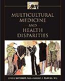 Multicultural Medicine and Health Disparities