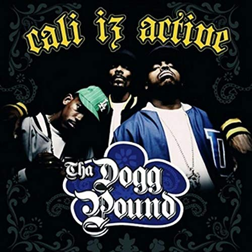 Cali Iz Active [Explicit] (Dogg Pound Active Iz Cali Tha)