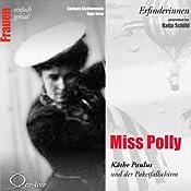 Miss Polly. Käthe Paulus und der Paketfallschirm (Frauen - einfach genial) | Barbara Sichtermann, Ingo Rose