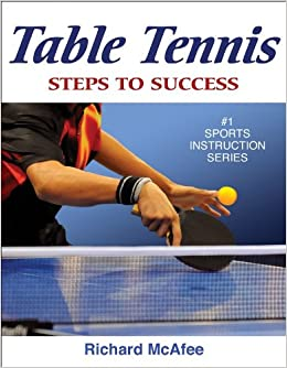 Amazon table tennis steps to success steps to success amazon table tennis steps to success steps to success sports series 9780736077316 richard mcafee books fandeluxe Gallery