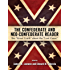 """The Confederate and Neo-Confederate Reader: The """"Great Truth"""" about the """"Lost Cause"""""""