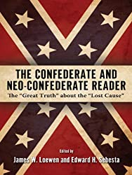 The Confederate and Neo-Confederate Reader: The