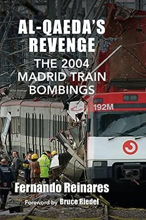 Al-Qaedas Revenge: The 2004 Madrid Train Bombings (English ...