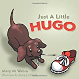 Just a Little Hugo, Mary M. Webre, 1477256415