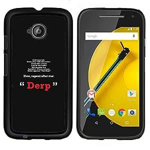 LECELL--Funda protectora / Cubierta / Piel For Motorola Moto E2 E2nd Gen -- Derp motivación divertido --
