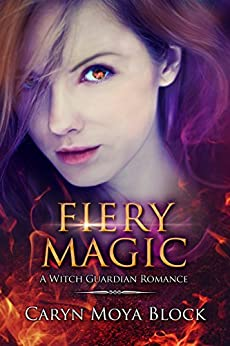 Fiery Magic: Book Three of the Witch Guardian Romance Series by [Moya Block, Caryn]