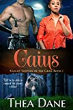 Caius (Knight Shifters of the Grail Book 1)