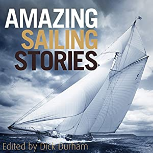 Amazing Sailing Stories Audiobook