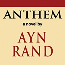 Anthem Audiobook by Ayn Rand Narrated by Jason McCoy