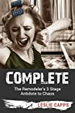 Complete: The Remodeler's 3 Stage Antidote to Chaos