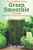 The Quick and Easy Green Smoothie Guide, Caitlin Myers, 1495482308