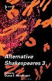 Alternative Shakespeares, Diana Henderson, 0415423333