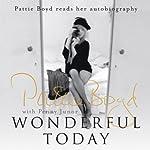 Wonderful Today | Pattie Boyd,Penny Junor