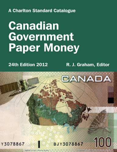 Canadian Government Paper Money, 24th Ed - 2012, A Charlton Standard Catalogue