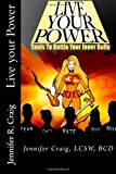 Live Your Power, Jennifer Craig Lcsw, 0983248613