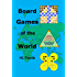 Board Games of the World: The History, Boards, Rules and Strategies of Board Games