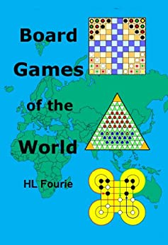Board Games of the World: The History, Boards, Rules and Strategies of Board Games by [Fourie, HL]