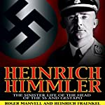 Heinrich Himmler: The SS, Gestapo, His Life and Career | Roger Manvell,Heinrich Fraenkel