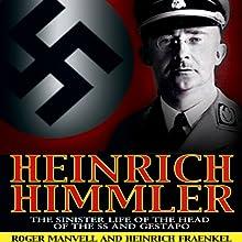 Heinrich Himmler: The SS, Gestapo, His Life and Career Audiobook by Roger Manvell, Heinrich Fraenkel Narrated by Joe Barrett
