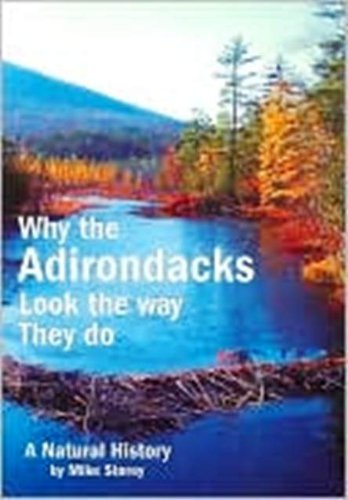 Read Online Why the Adirondacks Look the Way They Do: A Natural History pdf epub